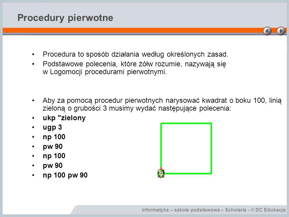 Procedury pierwotne Procedura to sposób działania według określonych zasad.