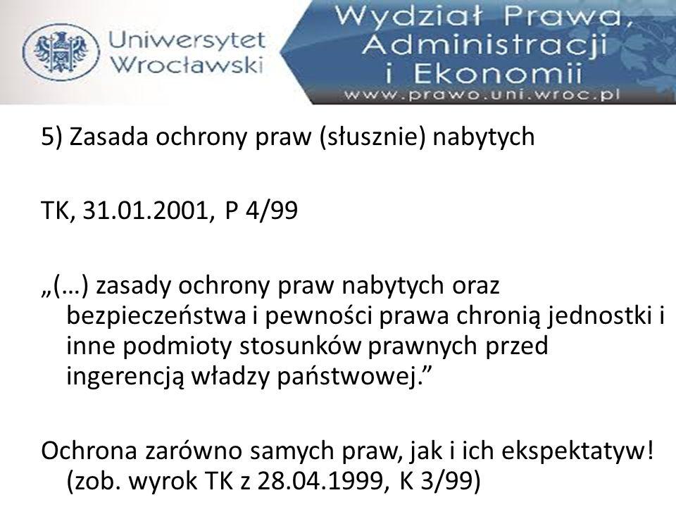 5) Zasada ochrony praw (słusznie) nabytych TK, 31. 01
