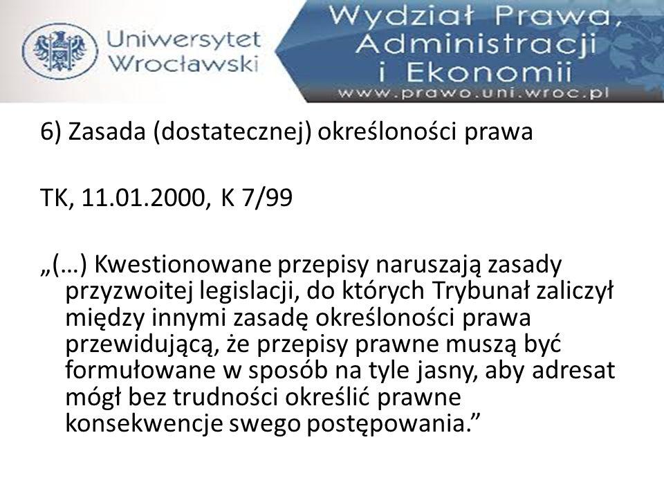 6) Zasada (dostatecznej) określoności prawa TK, 11. 01
