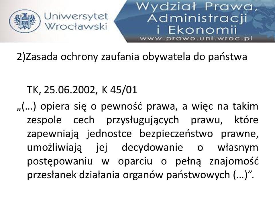 2)Zasada ochrony zaufania obywatela do państwa TK, 25. 06