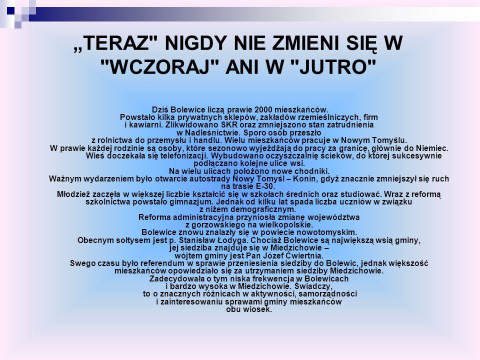 """""""TERAZ NIGDY NIE ZMIENI SIĘ W WCZORAJ ANI W JUTRO"""