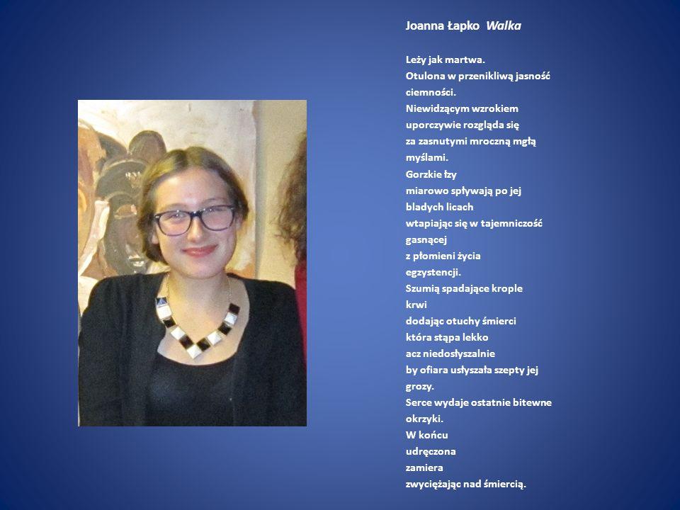 Joanna Łapko Walka Leży jak martwa. Otulona w przenikliwą jasność