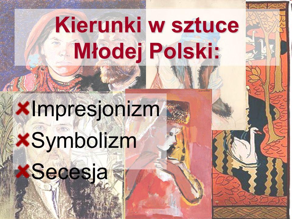 Kierunki w sztuce Młodej Polski: