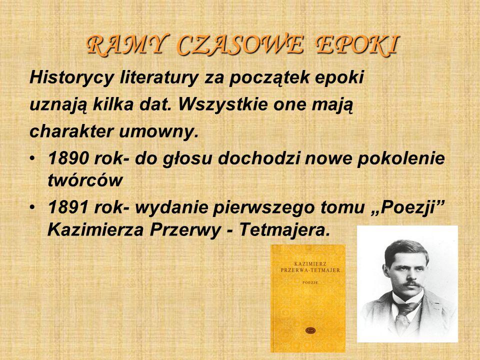 RAMY CZASOWE EPOKI Historycy literatury za początek epoki