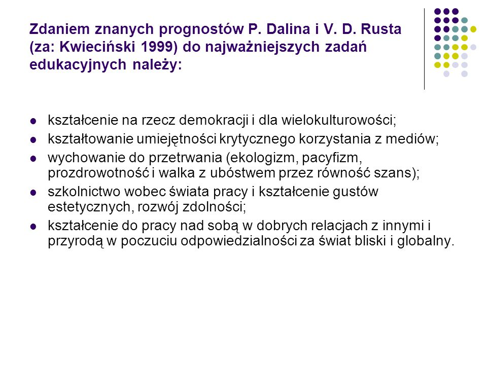 Zdaniem znanych prognostów P. Dalina i V. D