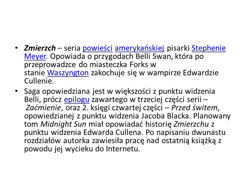 Zmierzch – seria powieści amerykańskiej pisarki Stephenie Meyer