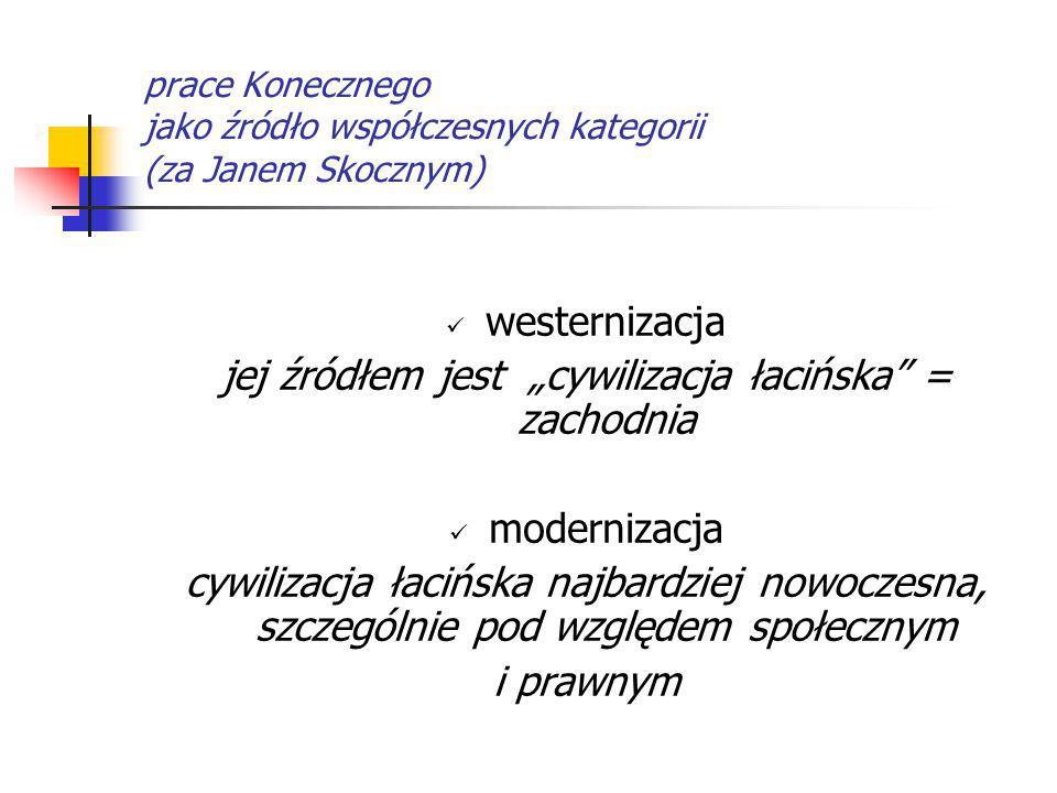 """jej źródłem jest """"cywilizacja łacińska = zachodnia"""