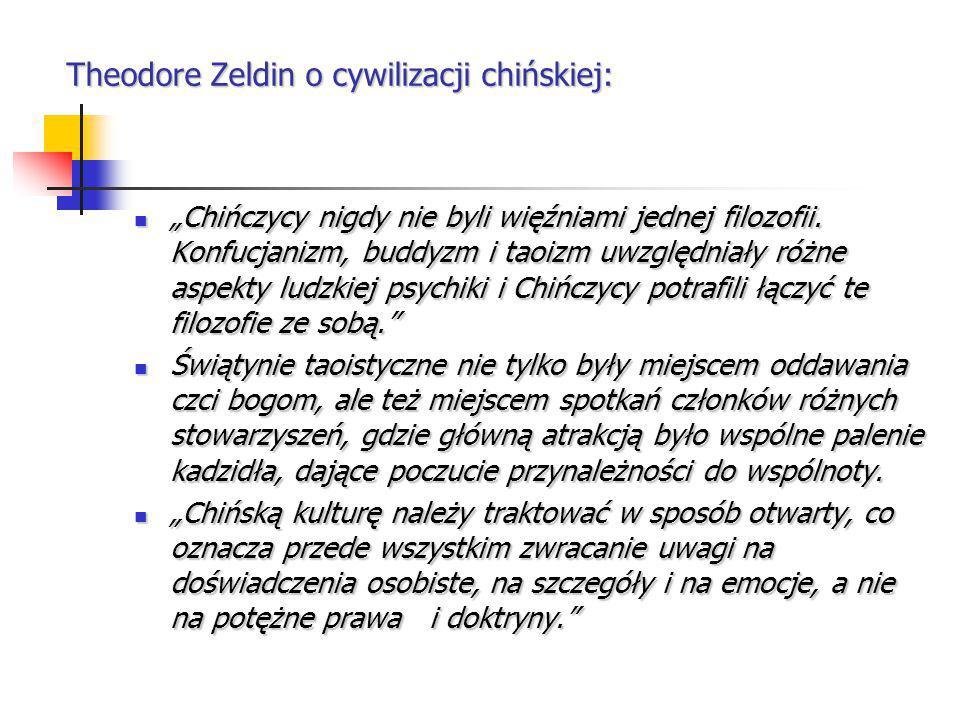 Theodore Zeldin o cywilizacji chińskiej: