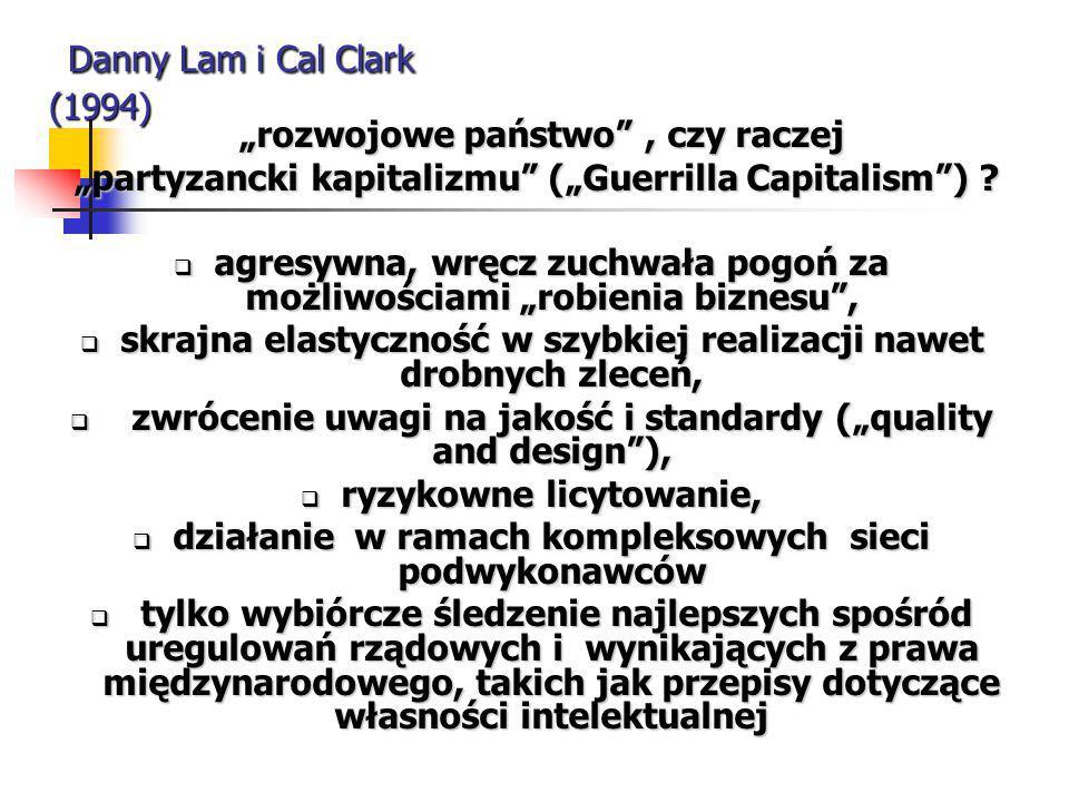 """Danny Lam i Cal Clark (1994) """"rozwojowe państwo , czy raczej. """"partyzancki kapitalizmu (""""Guerrilla Capitalism )"""