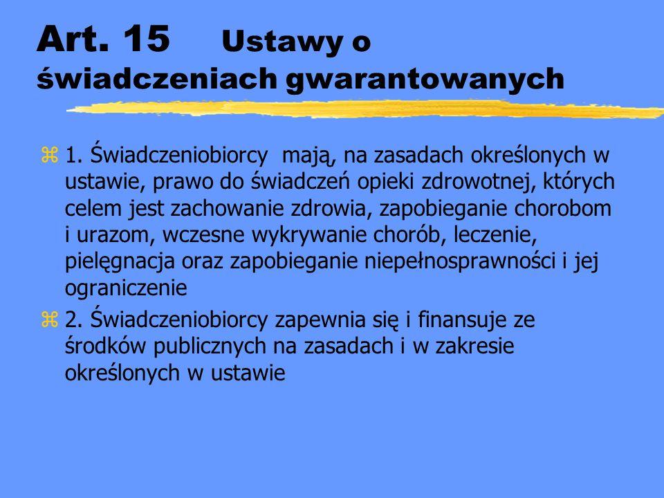 Art. 15 Ustawy o świadczeniach gwarantowanych
