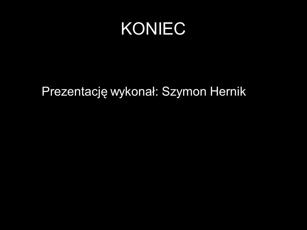 KONIEC Prezentację wykonał: Szymon Hernik