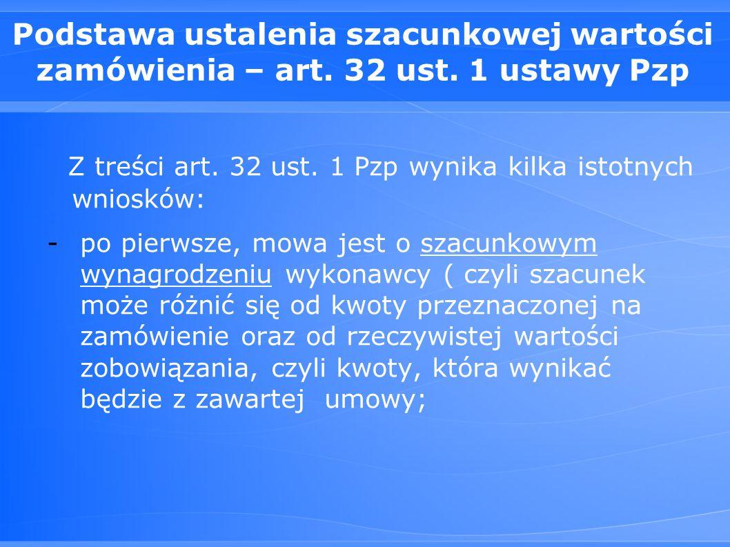 Z treści art. 32 ust. 1 Pzp wynika kilka istotnych wniosków: