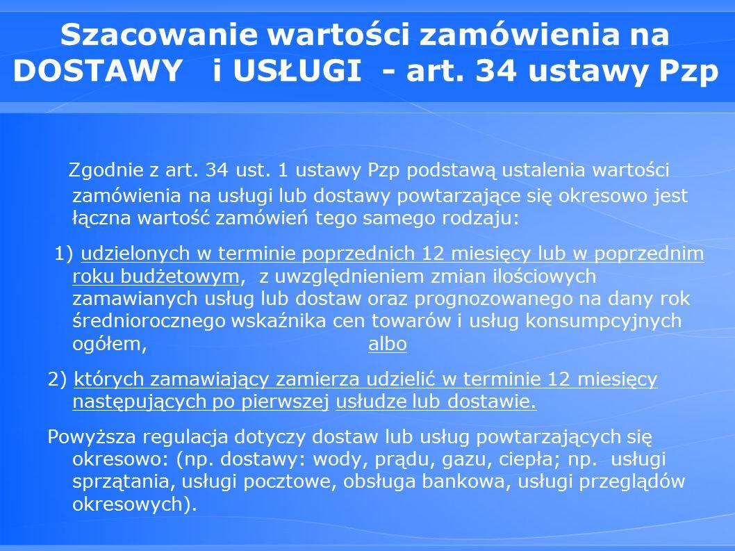Szacowanie wartości zamówienia na DOSTAWY i USŁUGI - art. 34 ustawy Pzp