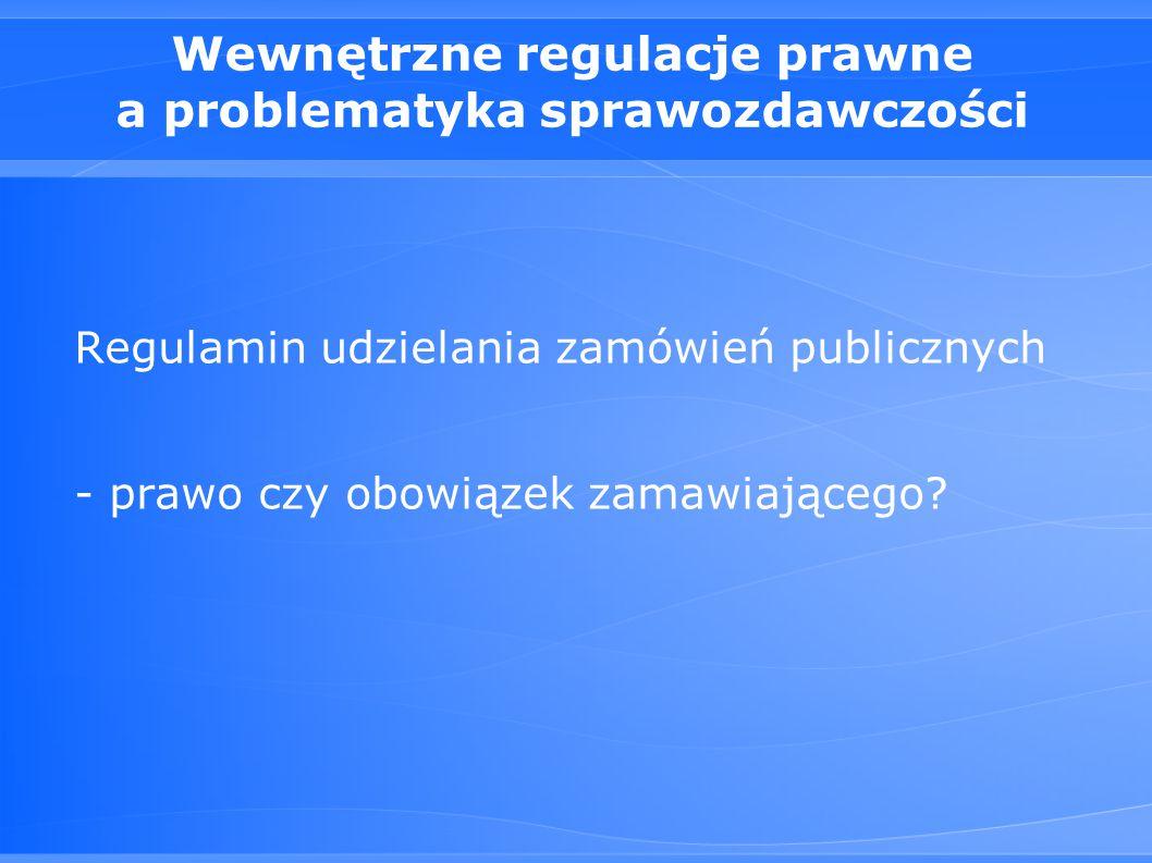 Wewnętrzne regulacje prawne a problematyka sprawozdawczości