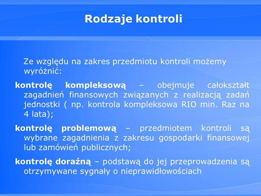 Rodzaje kontroli Ze względu na zakres przedmiotu kontroli możemy wyróżnić: