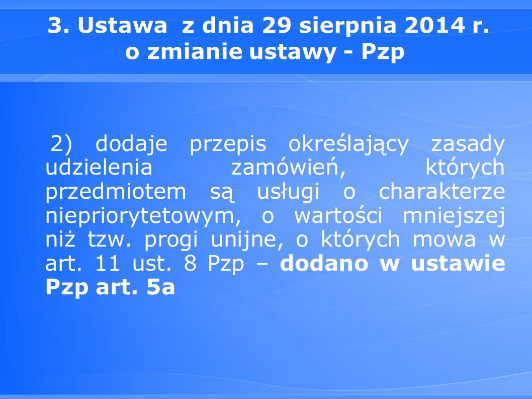 3. Ustawa z dnia 29 sierpnia 2014 r. o zmianie ustawy - Pzp