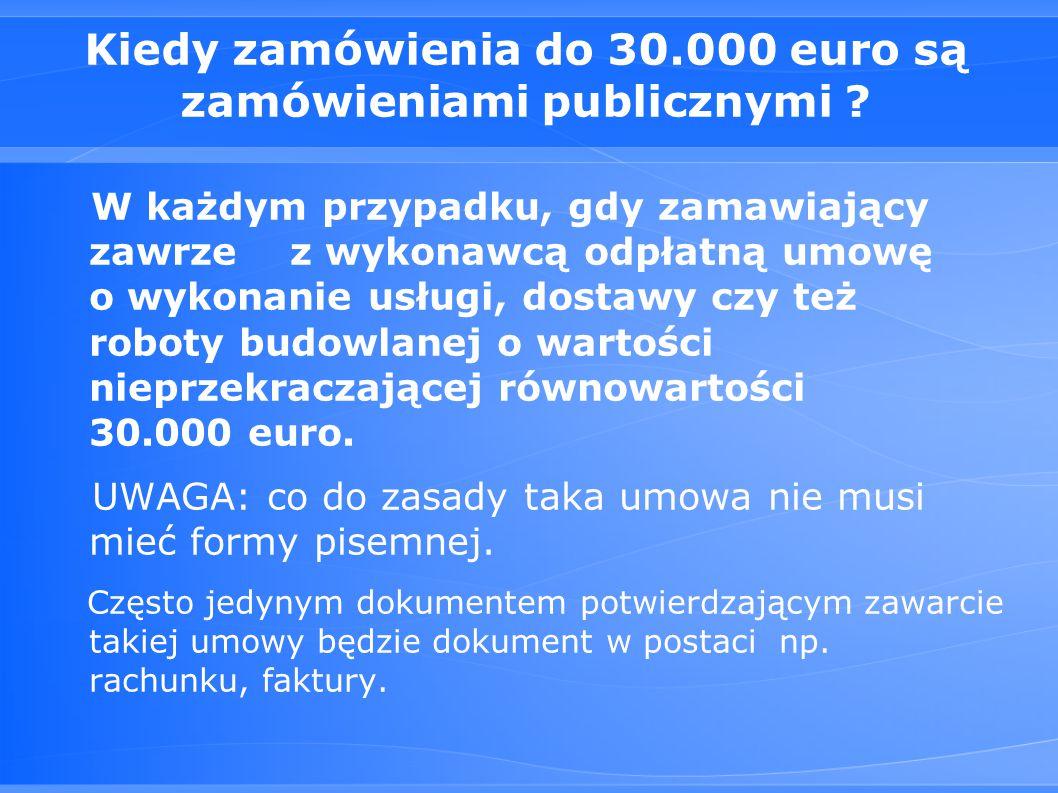Kiedy zamówienia do 30.000 euro są zamówieniami publicznymi