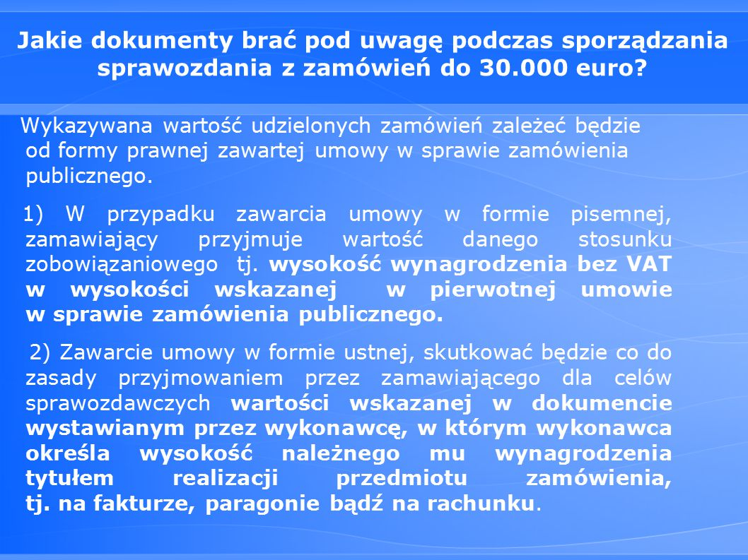 Jakie dokumenty brać pod uwagę podczas sporządzania sprawozdania z zamówień do 30.000 euro