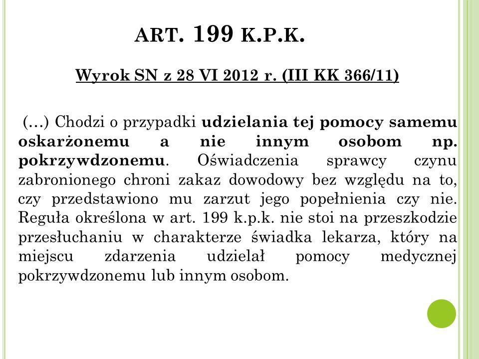 art. 199 k.p.k. Wyrok SN z 28 VI 2012 r. (III KK 366/11)