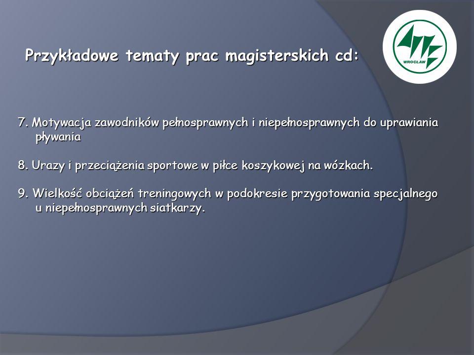 Przykładowe tematy prac magisterskich cd: