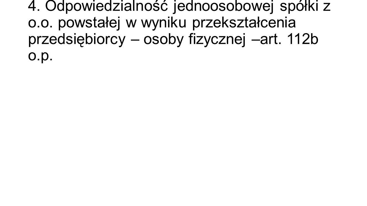4. Odpowiedzialność jednoosobowej spółki z o. o