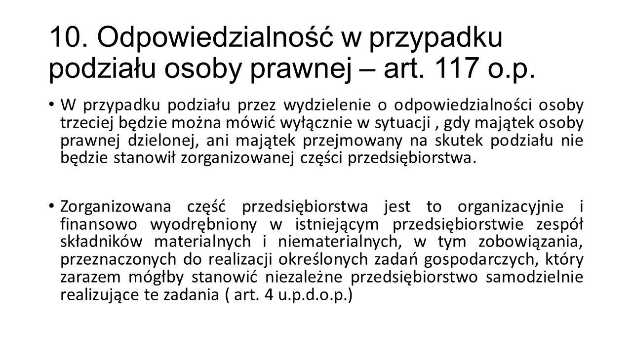 10. Odpowiedzialność w przypadku podziału osoby prawnej – art. 117 o.p.
