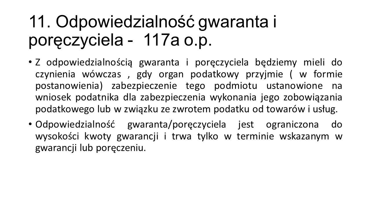11. Odpowiedzialność gwaranta i poręczyciela - 117a o.p.