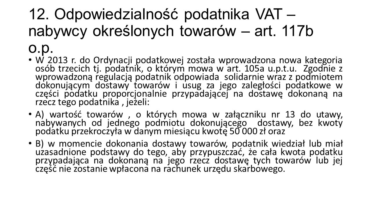 12. Odpowiedzialność podatnika VAT –nabywcy określonych towarów – art