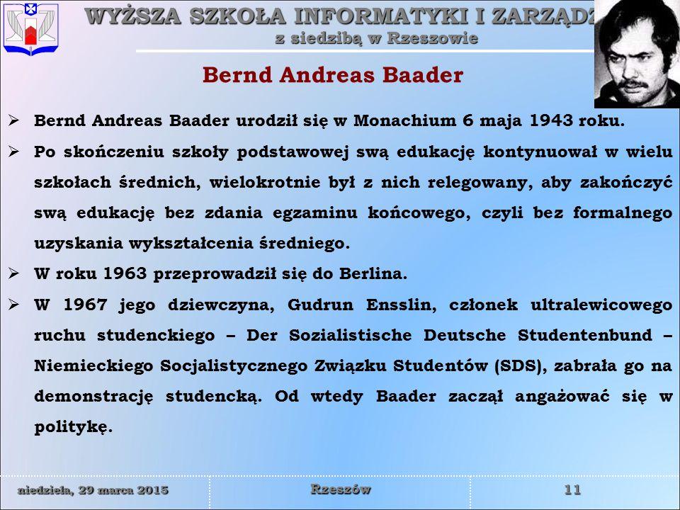 Bernd Andreas Baader Bernd Andreas Baader urodził się w Monachium 6 maja 1943 roku.