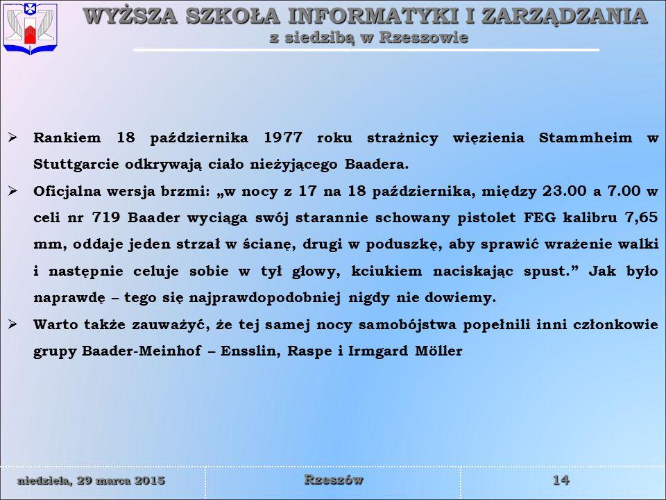 Rankiem 18 października 1977 roku strażnicy więzienia Stammheim w Stuttgarcie odkrywają ciało nieżyjącego Baadera.