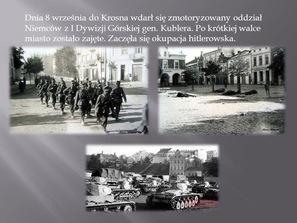 Dnia 8 września do Krosna wdarł się zmotoryzowany oddział Niemców z I Dywizji Górskiej gen.