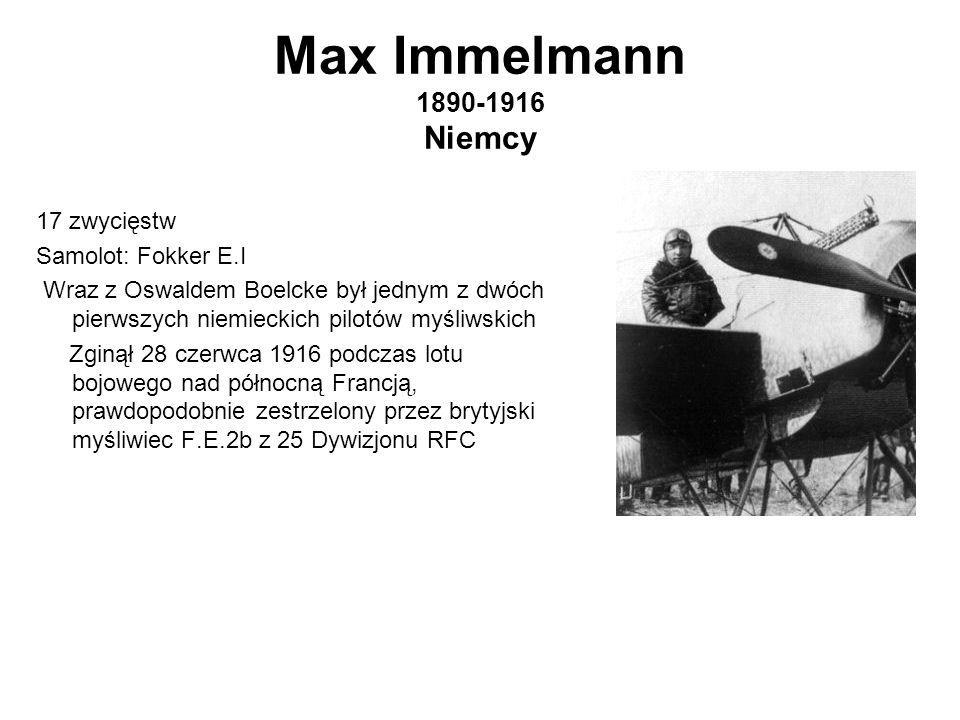 Max Immelmann 1890-1916 Niemcy 17 zwycięstw Samolot: Fokker E.I