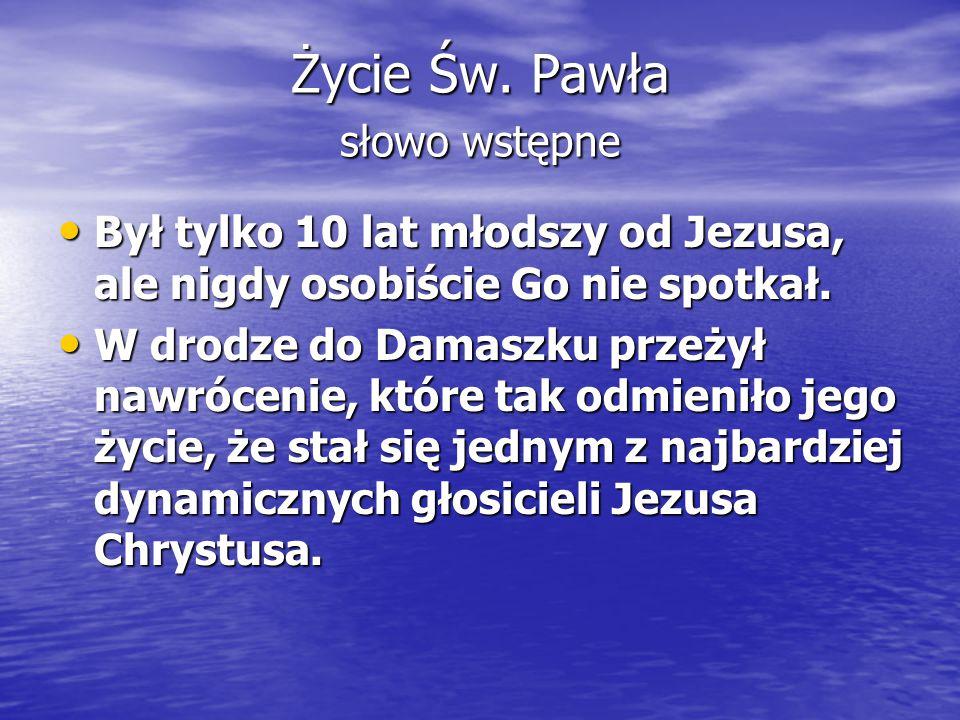 Życie Św. Pawła słowo wstępne