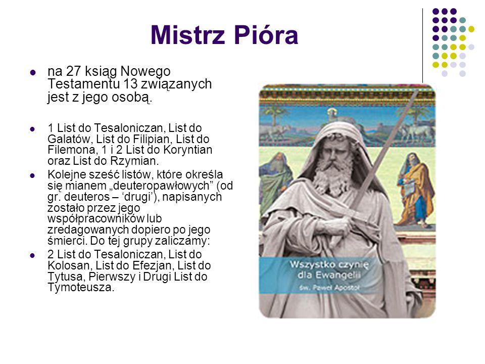 Mistrz Pióra na 27 ksiąg Nowego Testamentu 13 związanych jest z jego osobą.