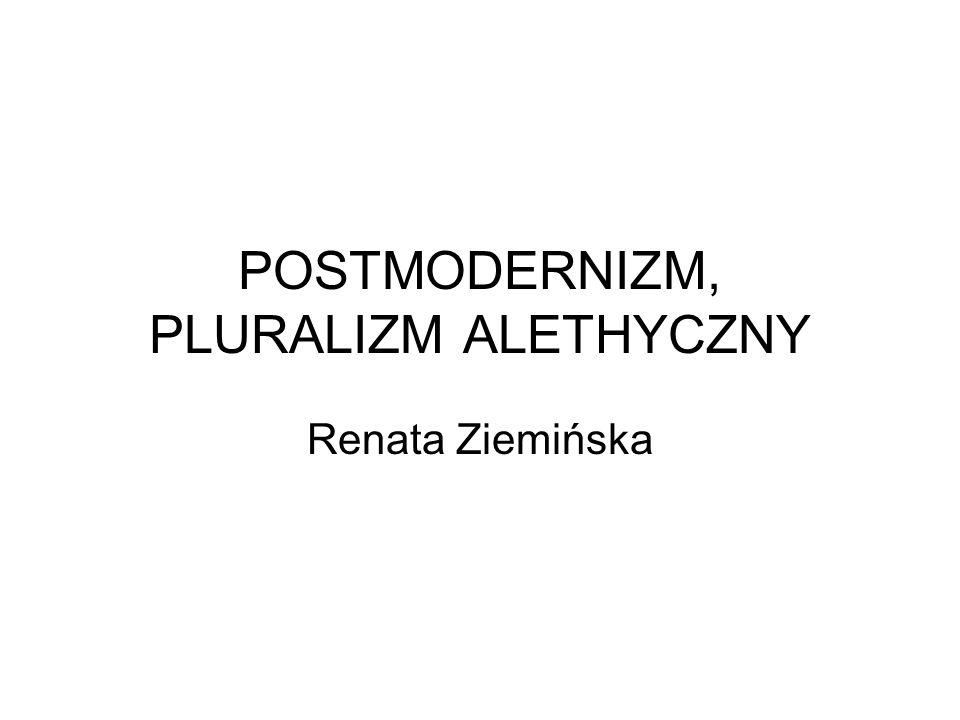 POSTMODERNIZM, PLURALIZM ALETHYCZNY