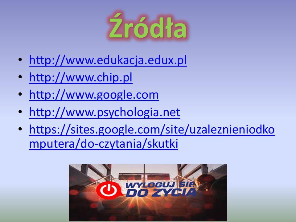 Źródła http://www.edukacja.edux.pl http://www.chip.pl