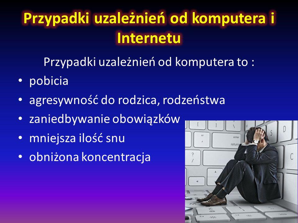 Przypadki uzależnień od komputera i Internetu