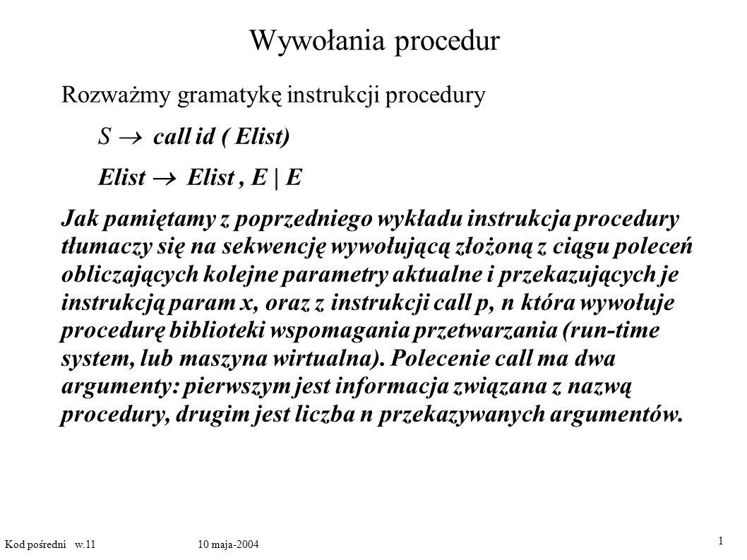 Wywołania procedur Rozważmy gramatykę instrukcji procedury