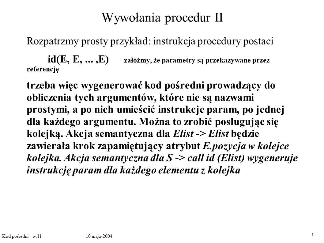 Wywołania procedur II Rozpatrzmy prosty przykład: instrukcja procedury postaci.