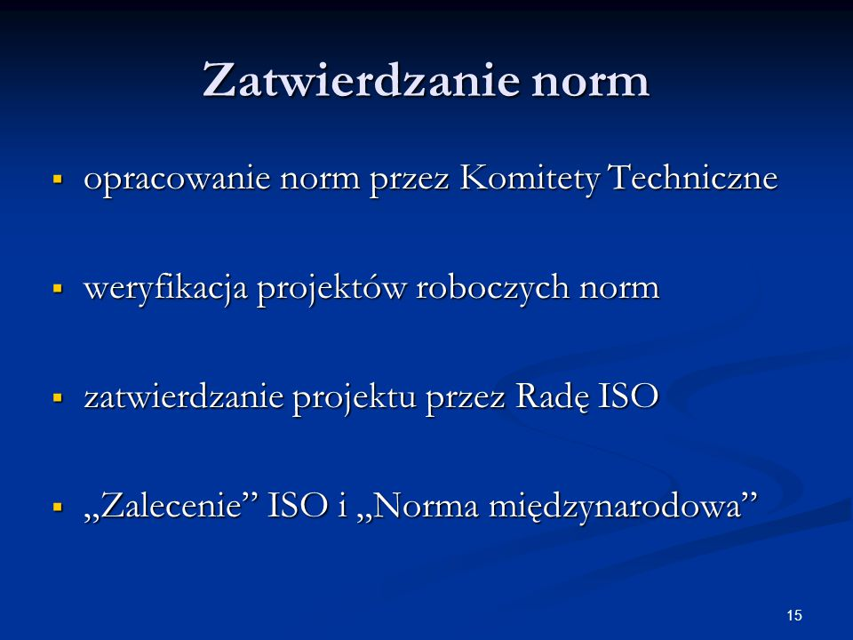 Zatwierdzanie norm opracowanie norm przez Komitety Techniczne