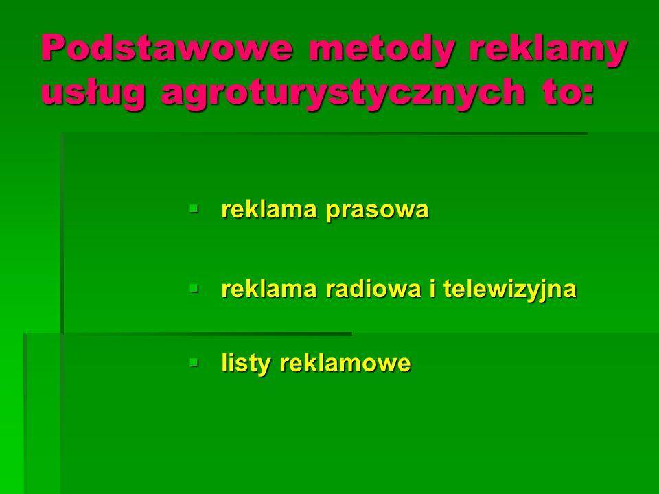 Podstawowe metody reklamy usług agroturystycznych to:
