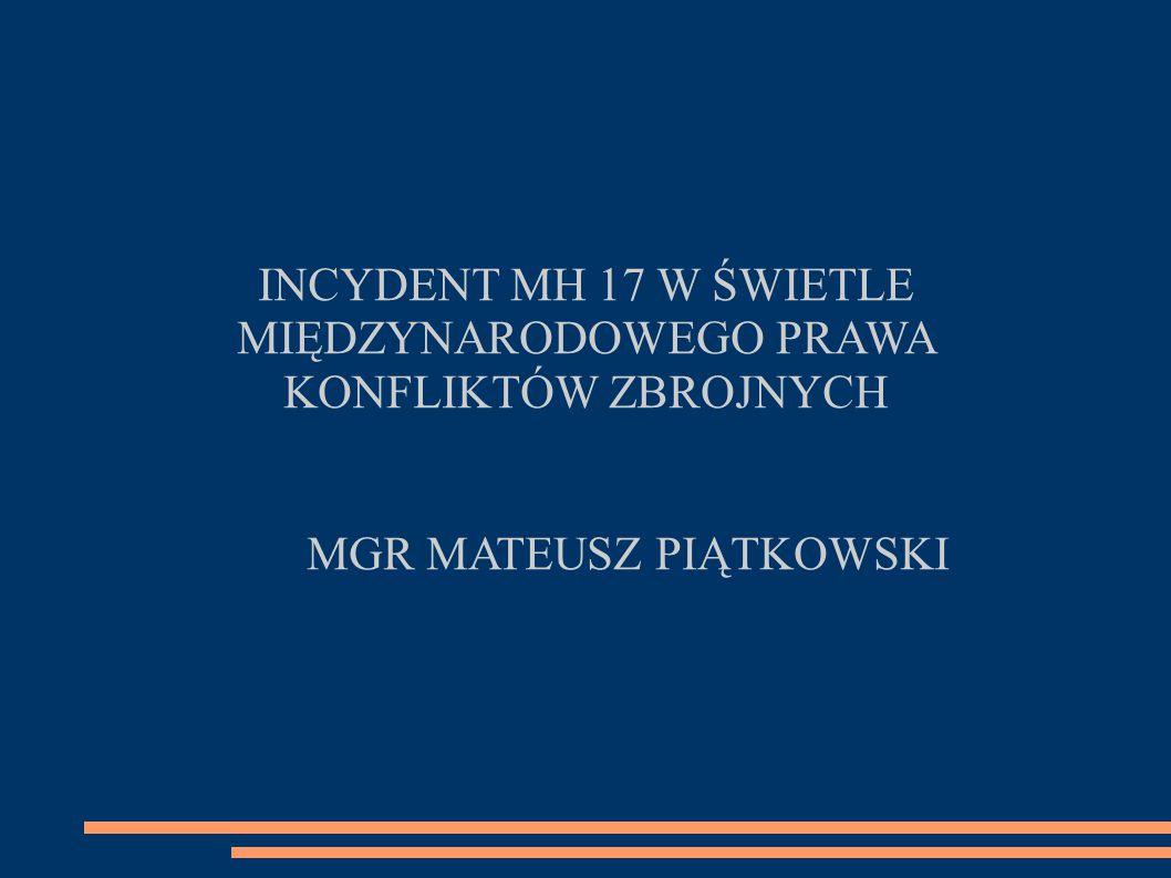 INCYDENT MH 17 W ŚWIETLE MIĘDZYNARODOWEGO PRAWA KONFLIKTÓW ZBROJNYCH