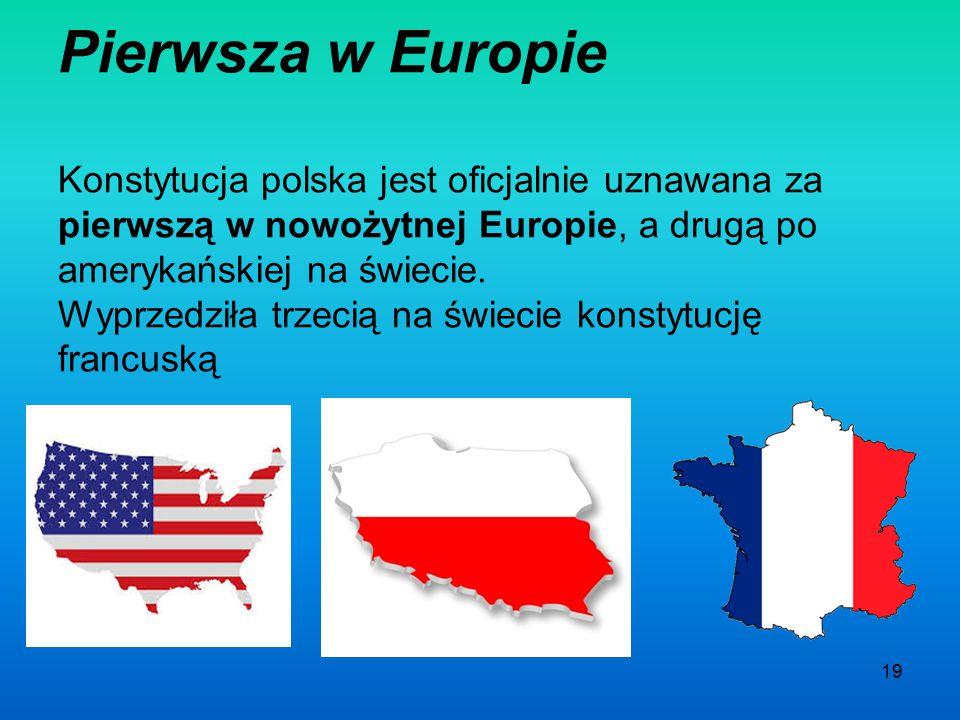 Pierwsza w Europie Konstytucja polska jest oficjalnie uznawana za pierwszą w nowożytnej Europie, a drugą po amerykańskiej na świecie.