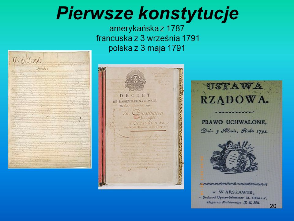 Pierwsze konstytucje amerykańska z 1787 francuska z 3 września 1791 polska z 3 maja 1791