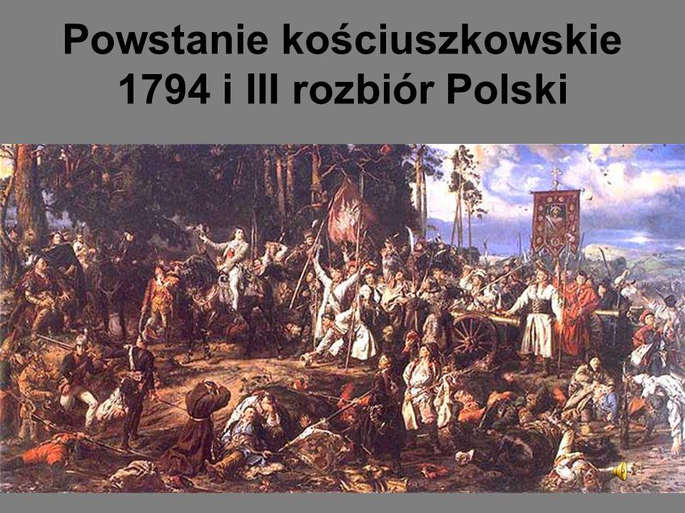 Powstanie kościuszkowskie 1794 i III rozbiór Polski