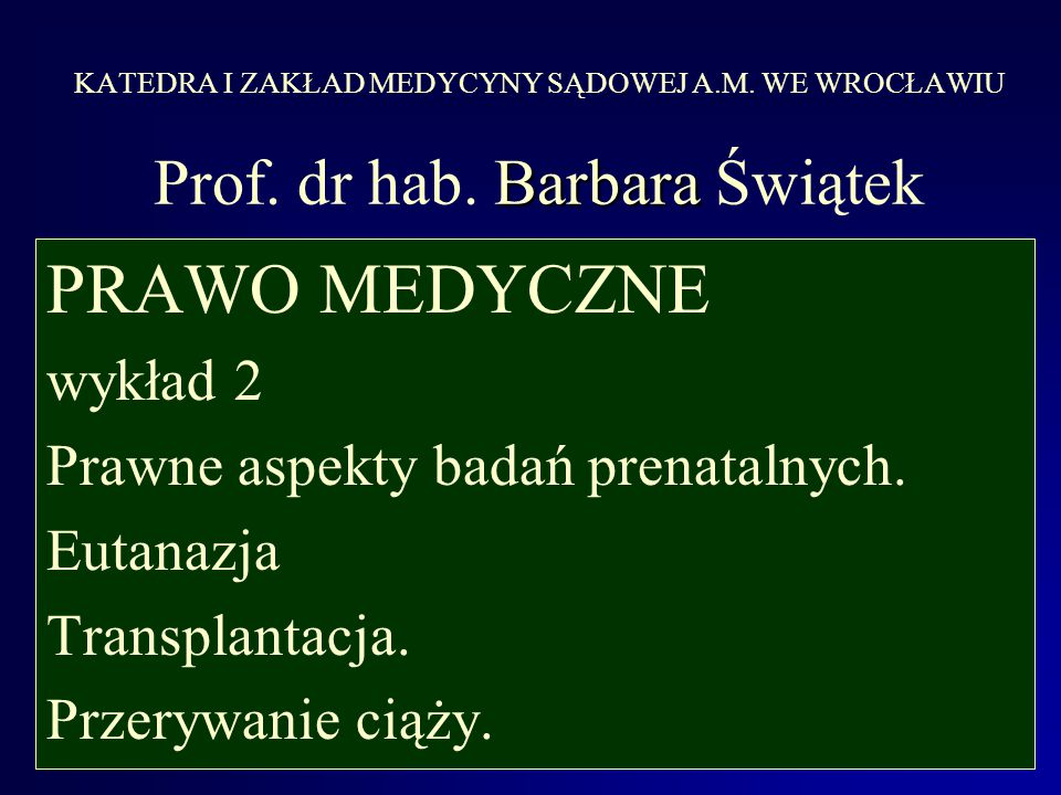 PRAWO MEDYCZNE wykład 2 Prawne aspekty badań prenatalnych. Eutanazja
