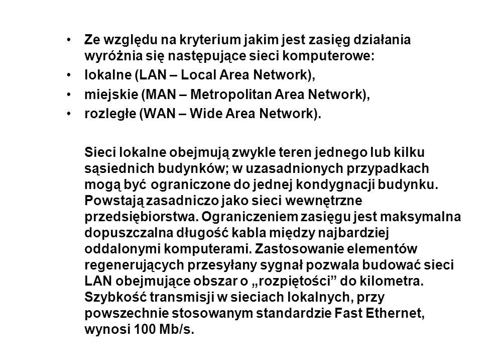 Ze względu na kryterium jakim jest zasięg działania wyróżnia się następujące sieci komputerowe: