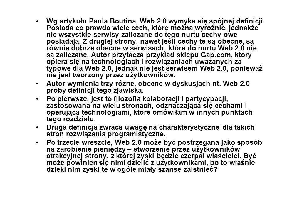 Wg artykułu Paula Boutina, Web 2. 0 wymyka się spójnej definicji