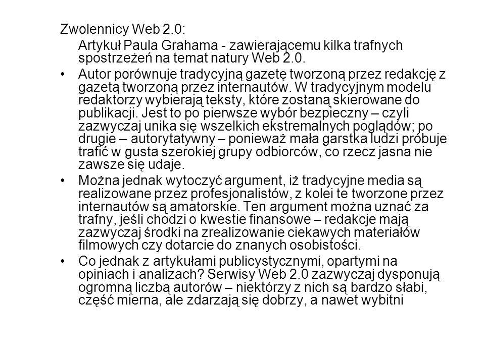 Zwolennicy Web 2.0: Artykuł Paula Grahama - zawierającemu kilka trafnych spostrzeżeń na temat natury Web 2.0.
