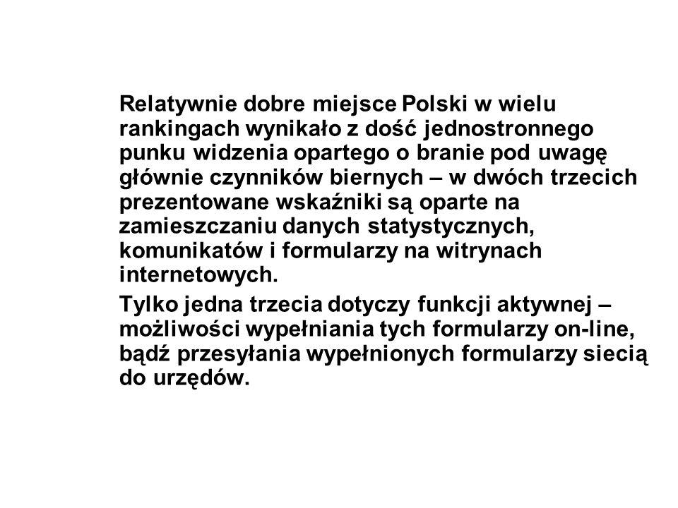 Relatywnie dobre miejsce Polski w wielu rankingach wynikało z dość jednostronnego punku widzenia opartego o branie pod uwagę głównie czynników biernych – w dwóch trzecich prezentowane wskaźniki są oparte na zamieszczaniu danych statystycznych, komunikatów i formularzy na witrynach internetowych.